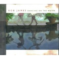 Bob James - Dancing on the water [CD] 2001 Warner
