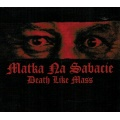 Death Like Mass - Matka na sabacie [CD]