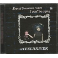 Steeldriver - ‎Even If Tomorrow Comes I Won\'t Be Crying [CD]